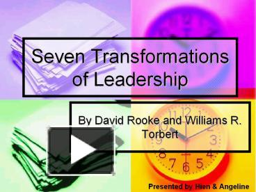 seven transformations of leadership Seven principles of we are flooded with evidence of the need for societal transformation everywhere leadership to create a synergy of energy.