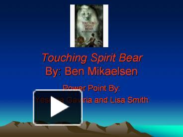 touching spirit bear essay View essay - touching spirit bear essay from coma 214 at pacific lutheran touchingspiritbear part1 question3:edwintellscolethatangerkeepsyoulostwhatdoeshemeanit means,edwinistellingcolethathecantful.