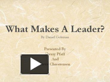 PPT – What Makes A Leader? By Daniel Goleman PowerPoint