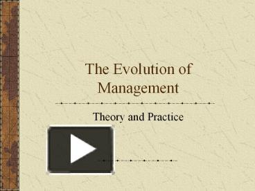 PPT – The Evolution of Management PowerPoint presentation | free to