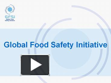 PPT – Global Food Safety Initiative PowerPoint presentation