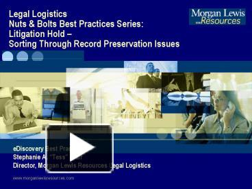 PPT – Legal Logistics Nuts & Bolts Best Practices Series