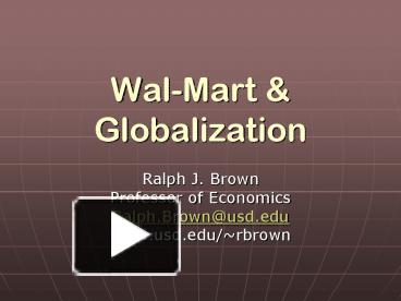 "globalization of the wal mart essay In the business glocalization case study entitled ""wal-mart: than is being stated within globalization literature and in this essay i have attempted to both."