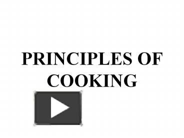 Ppt principles of cooking powerpoint presentation free to view ppt principles of cooking powerpoint presentation free to view id 3c1600 ndayo thecheapjerseys Choice Image