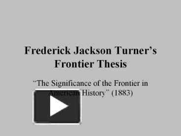 an analysis of the significance of the frontier in american history Rugged individualism university wisconsin named frederick jackson turner read his social analysis entitled the significance of the frontier in american history.