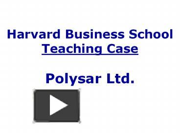 polysar limited essay Custom polysar ltd,  you can do business case study analysis by following fern fort university  the scope of the recommendations will be limited to the.