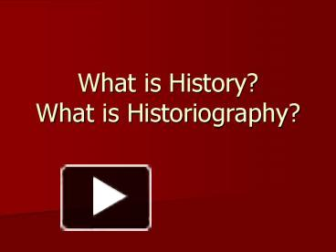 Ppt what is history what is historiography powerpoint ppt what is history what is historiography powerpoint presentation free to view id 3c3fe9 mjllm toneelgroepblik Gallery