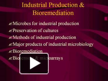 PPT – Industrial Production & Bioremediation PowerPoint