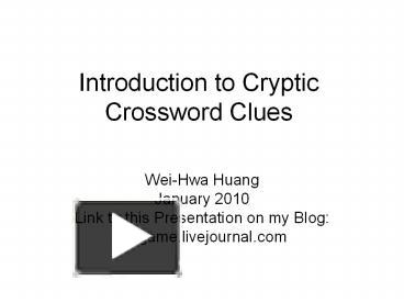 Ppt introduction to cryptic crossword clues powerpoint ppt introduction to cryptic crossword clues powerpoint presentation free to download id 3c5609 zdg1m ccuart Gallery