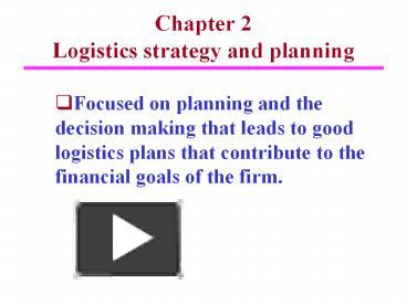 PPT – Chapter 2 Logistics strategy and planning PowerPoint