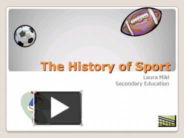 Ppt the history of sport powerpoint presentation free to view ppt the history of sport powerpoint presentation free to view id 3c818 mzywn toneelgroepblik Image collections