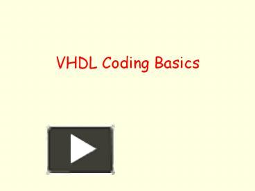 PPT – VHDL Coding Basics PowerPoint presentation | free to download