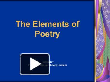 how the elements of poetry indicate Words sound like what they mean ouch the elements of poetry - the elements of poetry prepared by paula f landreneau, reading facilitator what is poetry.