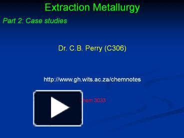 PPT – Extraction Metallurgy PowerPoint presentation | free to