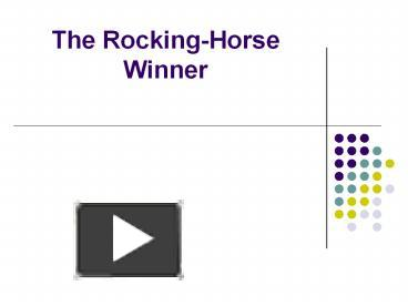 Ppt the rocking horse winner powerpoint presentation free to ppt the rocking horse winner powerpoint presentation free to download id 3c96af ymy5m ccuart Choice Image