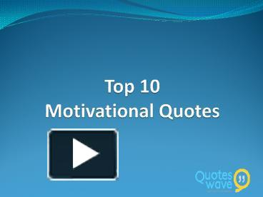 ppt – best 10 motivational quotes powerpoint presentation | free, Powerpoint templates