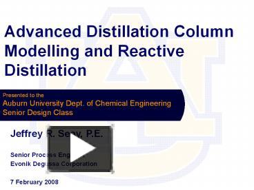 PPT – Advanced Distillation Column Modelling and Reactive