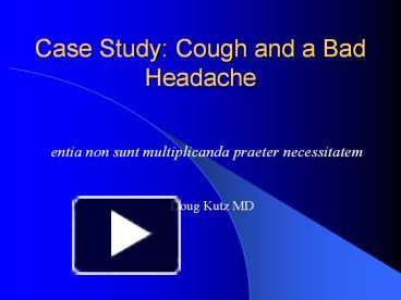 cough case study Cough heather colome university of south florida cough case one: mrs l windermere is a 73-year-old woman under your care for more than a decade.