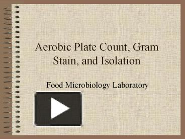 Ppt Aerobic Plate Count Gram Stain And Isolation Food Powerpoint