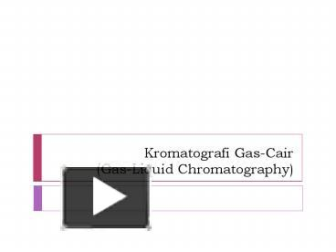 Ppt kromatografi gas cair gas liquid chromatography ppt kromatografi gas cair gas liquid chromatography powerpoint presentation free to download id 3ce03f njrly ccuart Image collections