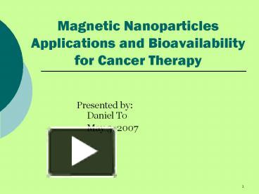 Ppt Magnetic Nanoparticles Applications And