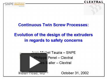 PPT – Continuous Twin Screw Processes: Evolution of the design of