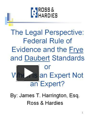 an analysis of daubert and frye standard The frye rule was reviewed by the us supreme court in the daubert case [daubert the main standard pre- daubert abolished the frye rule and allowed the.