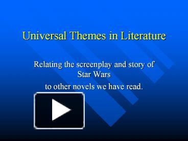 PPT – Universal Themes in Literature PowerPoint ...Universal Themes In Literature