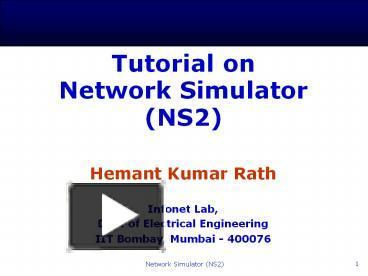 PPT – Tutorial on Network Simulator (NS2) PowerPoint presentation