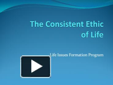 consistent ethic of life essay
