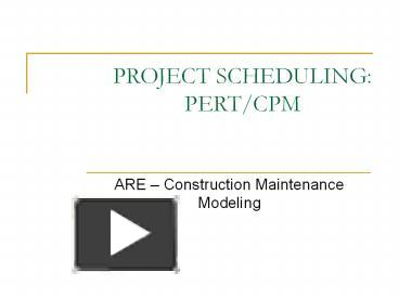 PPT – PROJECT SCHEDULING: PERT/CPM PowerPoint presentation | free to
