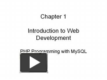 PPT – Chapter 1 Introduction to Web Development PHP Programming with