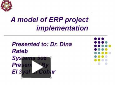 PPT A Model Of ERP Project Implementation PowerPoint Presentation