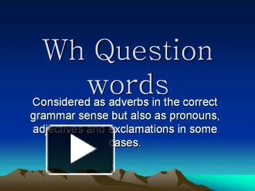PPT – Wh Question words PowerPoint presentation | free to download