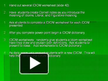 PPT – Hand out several IDIOM worksheet (slide 40