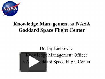 managing knowledge and learning at nasa A survey of knowledge management research & development at nasa ames research center richard m keller computational sciences division nasa.