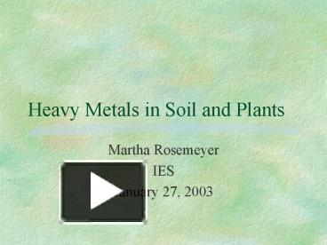 PPT – Heavy Metals in Soil and Plants PowerPoint
