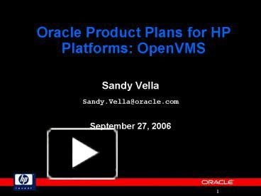 PPT – Oracle Product Plans for HP Platforms: OpenVMS