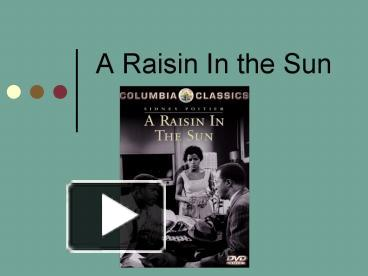 """a raisin in the sun research paper A raisin in the sun """"a raisin in the sun"""" drama the obtacles the charactetopic: you will develop your drama paper into a research paper by supplementing the support you have already provided from the play itself with support from research."""