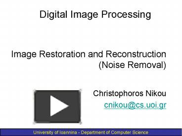 PPT – Image Restoration and Reconstruction (Noise Removal