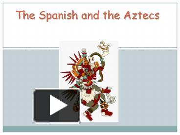 Ppt the spanish and the aztecs powerpoint presentation free to ppt the spanish and the aztecs powerpoint presentation free to download id 3e2c50 mzmwm sciox Image collections