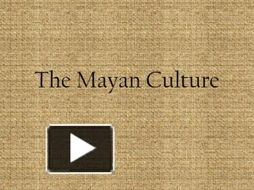 the admirable aspects of the mayan civilization
