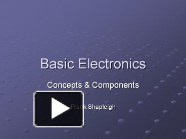 PPT – Basic Electronics PowerPoint presentation | free to view - id