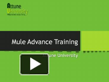 PPT – Mule Essential Advanced Training PowerPoint