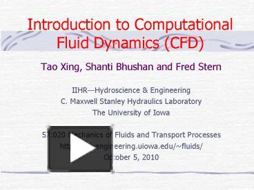 cfd introduction Computational fluid dynamics: an introduction grew out of a von karman institute (vki) lecture series by the same title rst presented in 1985 and repeated.