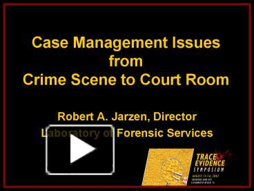 from crime scene to court room