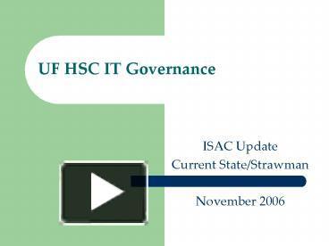 PPT UF HSC IT Governance PowerPoint Presentation