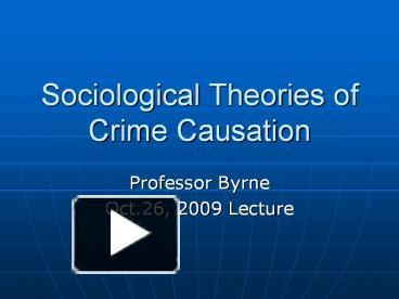 causation of crime the two theories Publications stay informed theories of crime causation : author(s): the normative or moralistic approach to crime causation is associated with traditional.