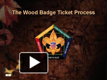 ppt the wood badge ticket process powerpoint presentation free