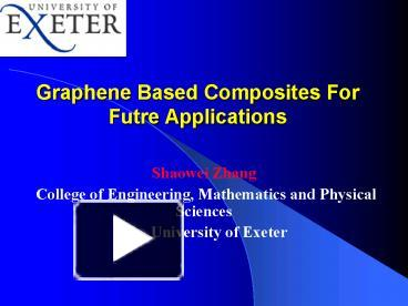 PPT – Graphene Based Composites For Futre Applications